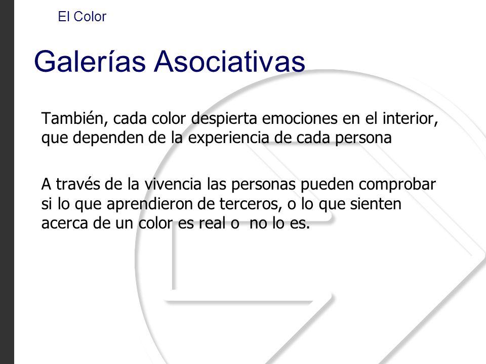 El Color Galerías Asociativas. También, cada color despierta emociones en el interior, que dependen de la experiencia de cada persona.