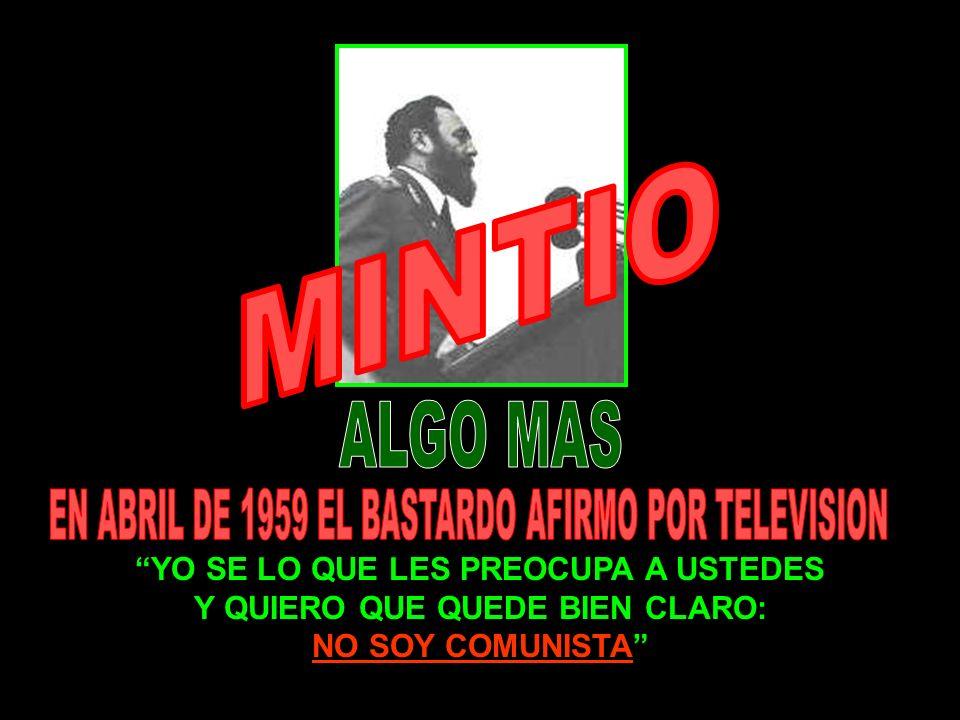 EN ABRIL DE 1959 EL BASTARDO AFIRMO POR TELEVISION