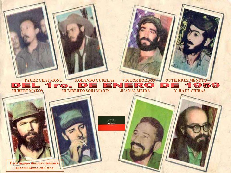 Poco tiempo después denunció el comunismo en Cuba