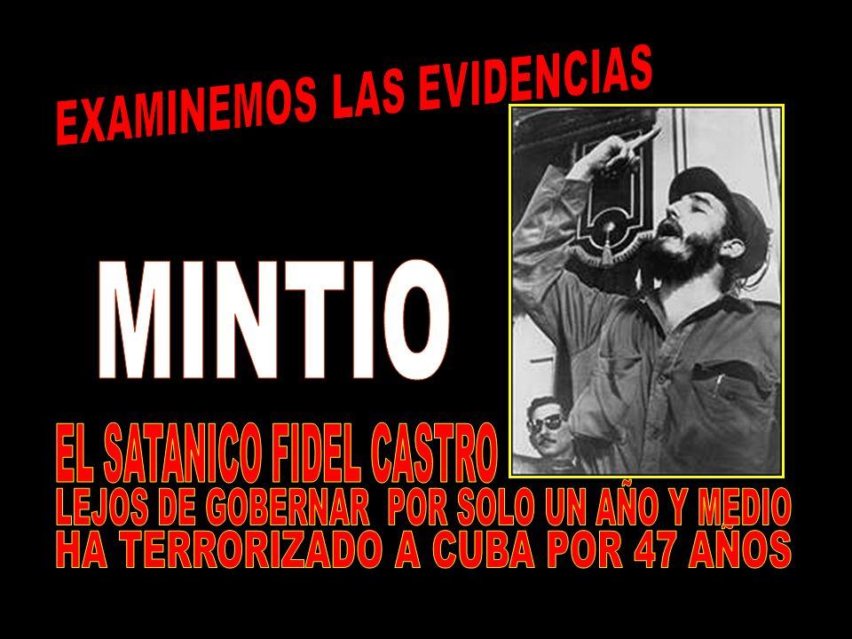 MINTIO EL SATANICO FIDEL CASTRO EXAMINEMOS LAS EVIDENCIAS