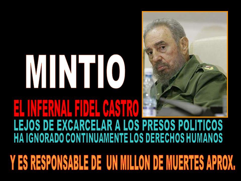 MINTIO EL INFERNAL FIDEL CASTRO