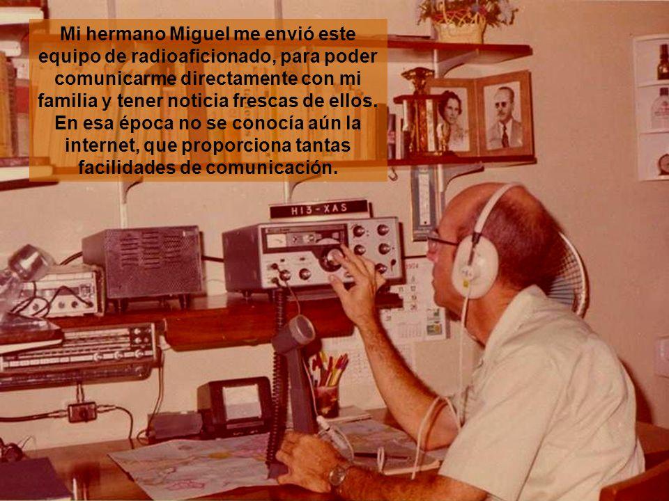 Mi hermano Miguel me envió este equipo de radioaficionado, para poder comunicarme directamente con mi familia y tener noticia frescas de ellos.