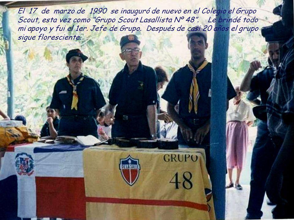 El 17 de marzo de 1990 se inauguró de nuevo en el Colegio el Grupo Scout, esta vez como Grupo Scout Lasallista Nº 48 .