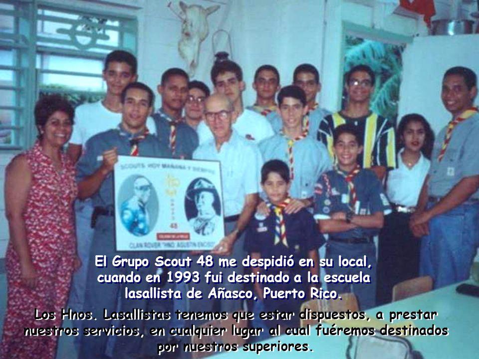 El Grupo Scout 48 me despidió en su local, cuando en 1993 fui destinado a la escuela lasallista de Añasco, Puerto Rico.