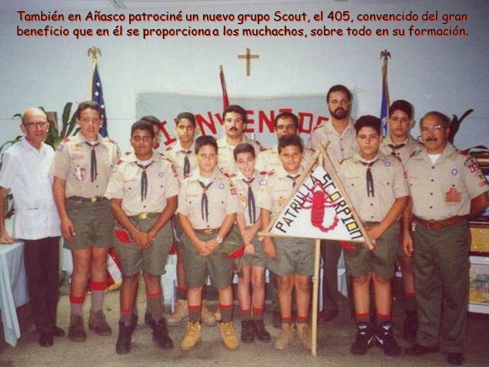 También en Añasco patrociné un nuevo grupo Scout, el 405, convencido del gran beneficio que en él se proporciona a los muchachos, sobre todo en su formación.