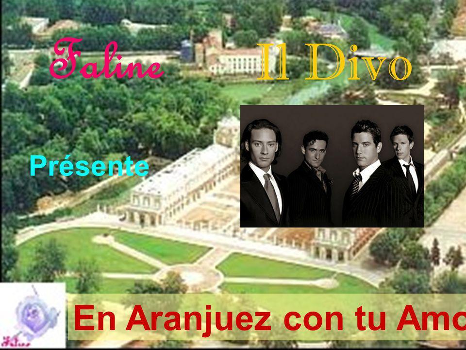 Faline Il Divo Présente En Aranjuez con tu Amor