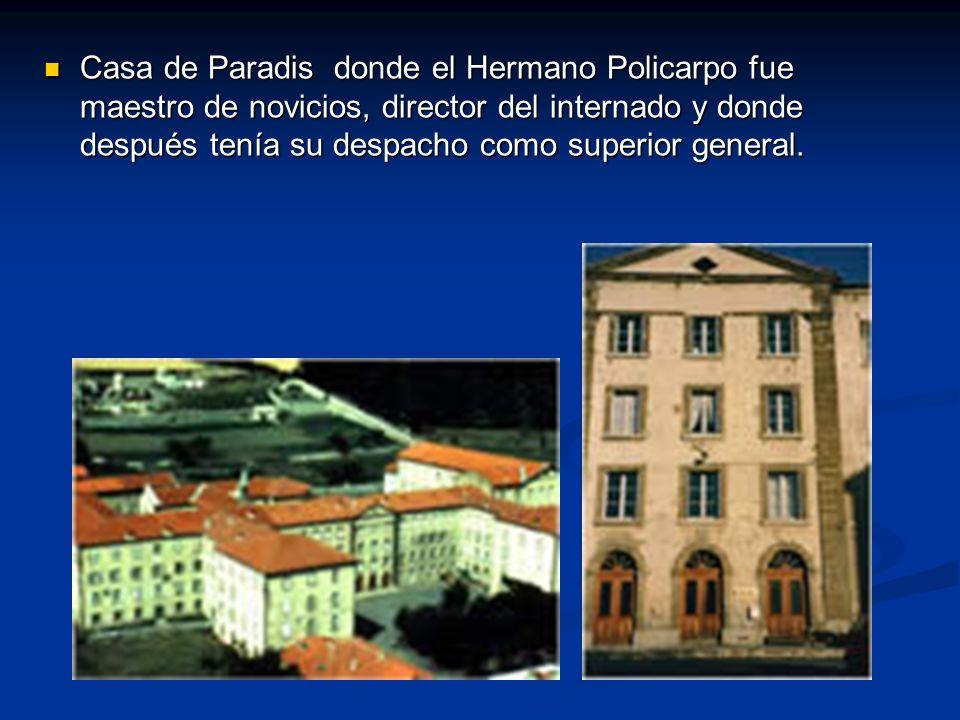 Casa de Paradis donde el Hermano Policarpo fue maestro de novicios, director del internado y donde después tenía su despacho como superior general.