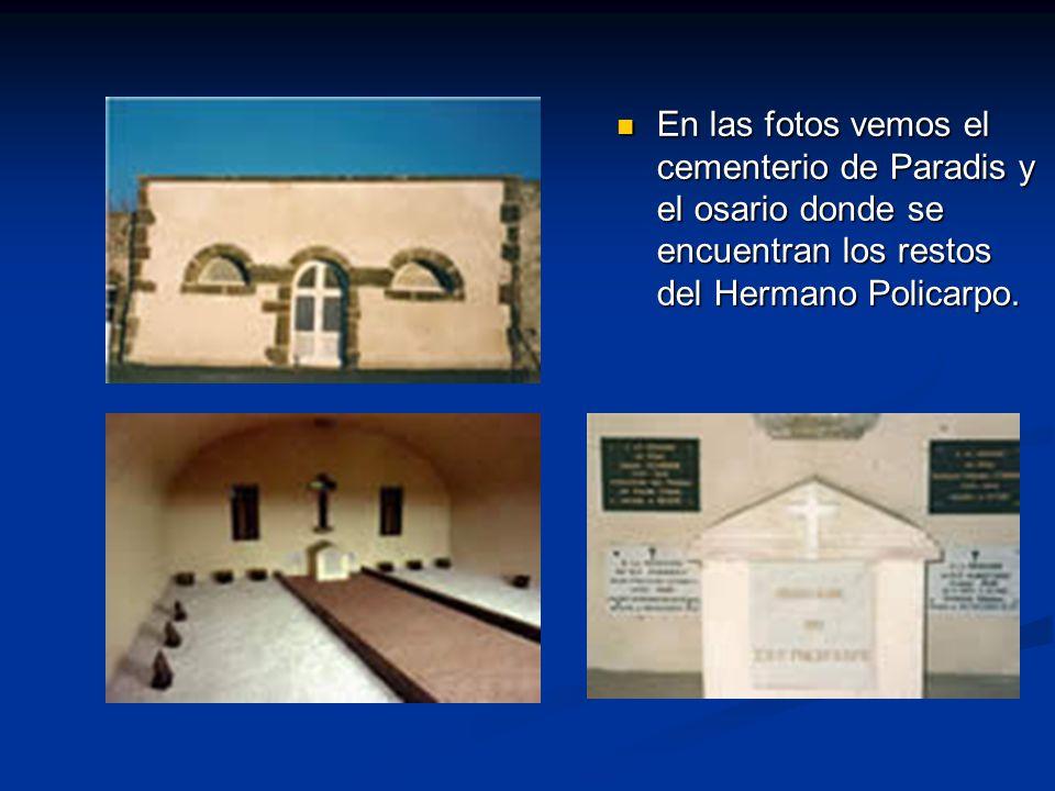 En las fotos vemos el cementerio de Paradis y el osario donde se encuentran los restos del Hermano Policarpo.