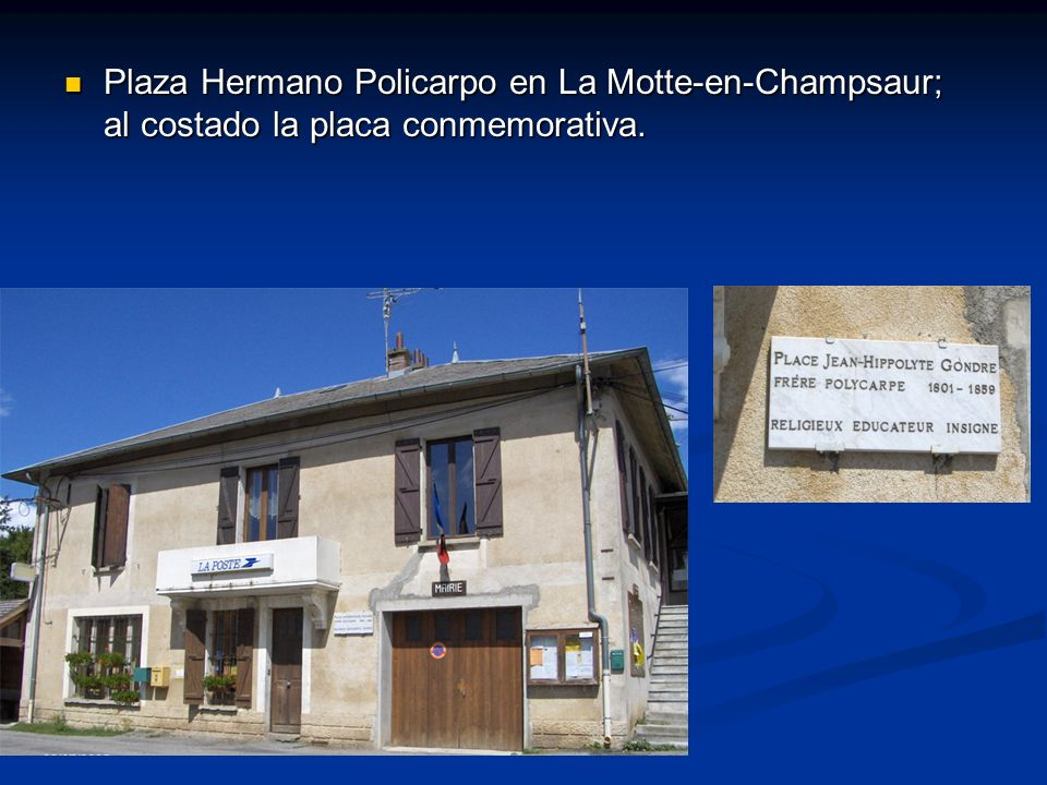 Plaza Hermano Policarpo en La Motte-en-Champsaur; al costado la placa conmemorativa.