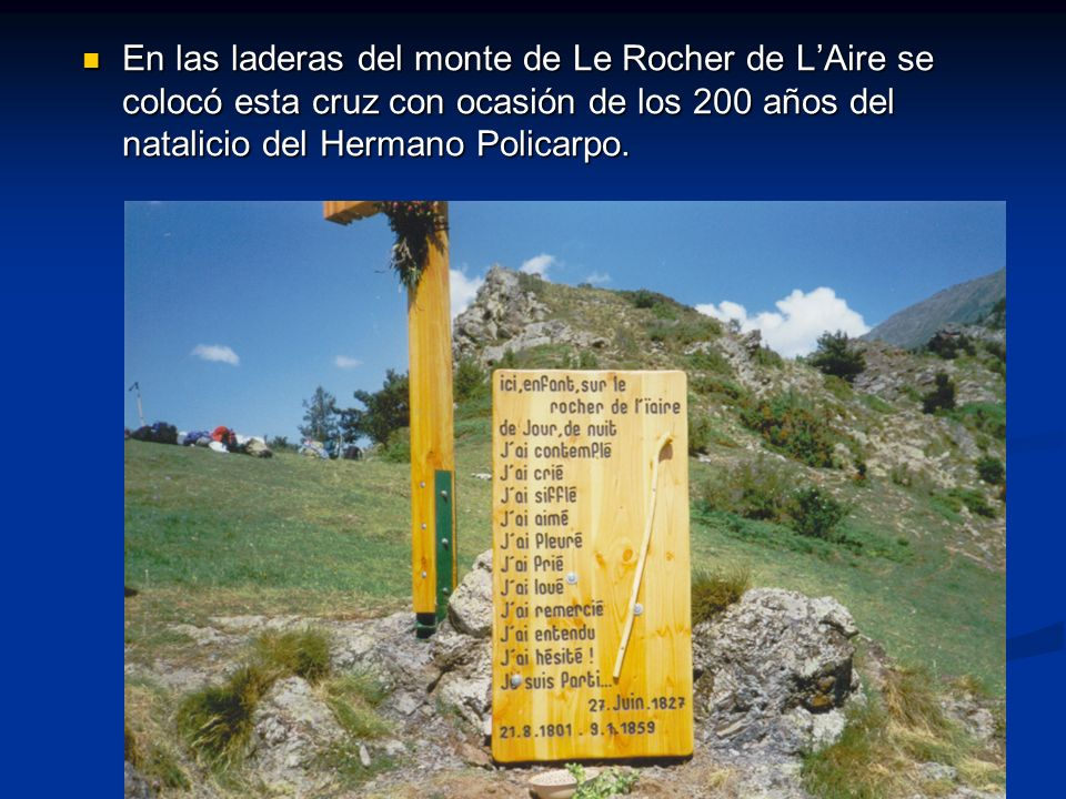 En las laderas del monte de Le Rocher de L'Aire se colocó esta cruz con ocasión de los 200 años del natalicio del Hermano Policarpo.
