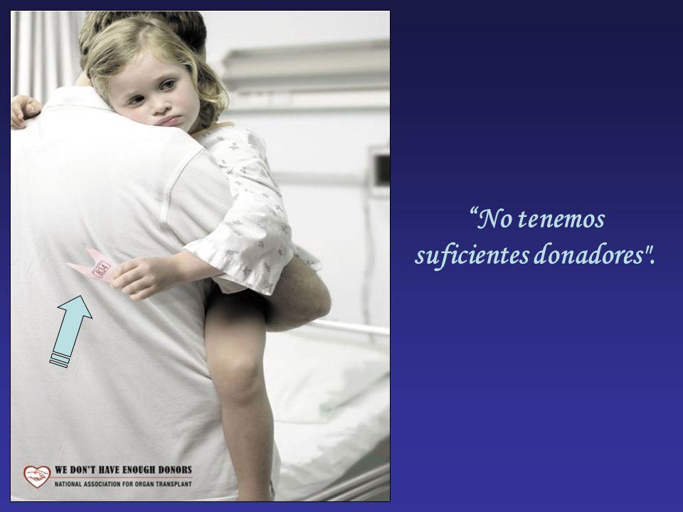 No tenemos suficientes donadores .