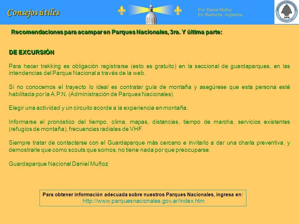 Consejos útiles Por: Daniel Muñoz. En: Bariloche, Argentina. Por: En: Recomendaciones para acampar en Parques Nacionales, 3ra. Y última parte: