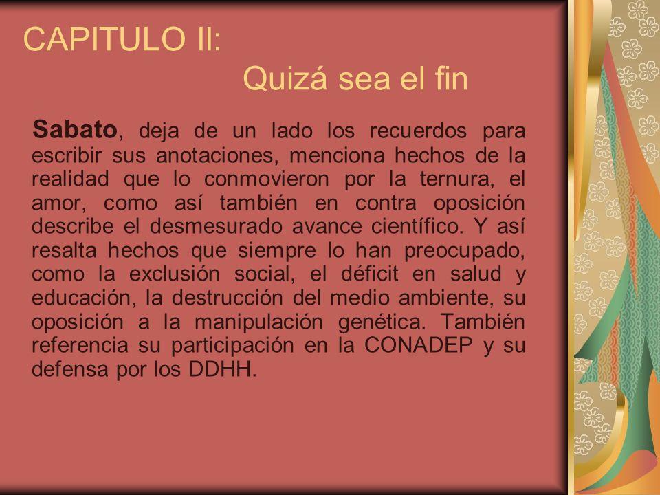 CAPITULO II: Quizá sea el fin