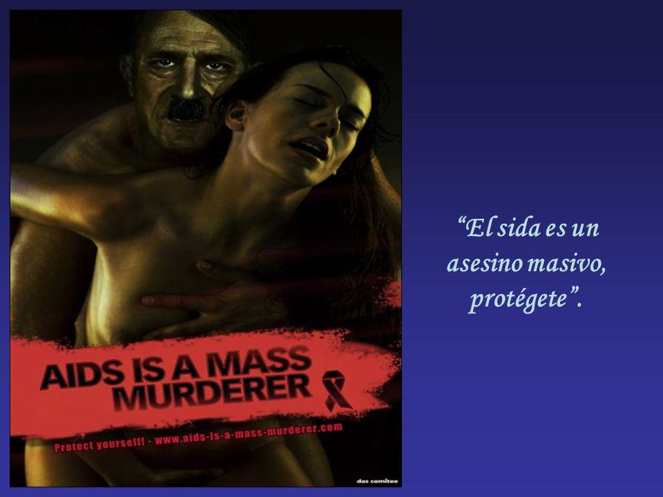 El sida es un asesino masivo, protégete .