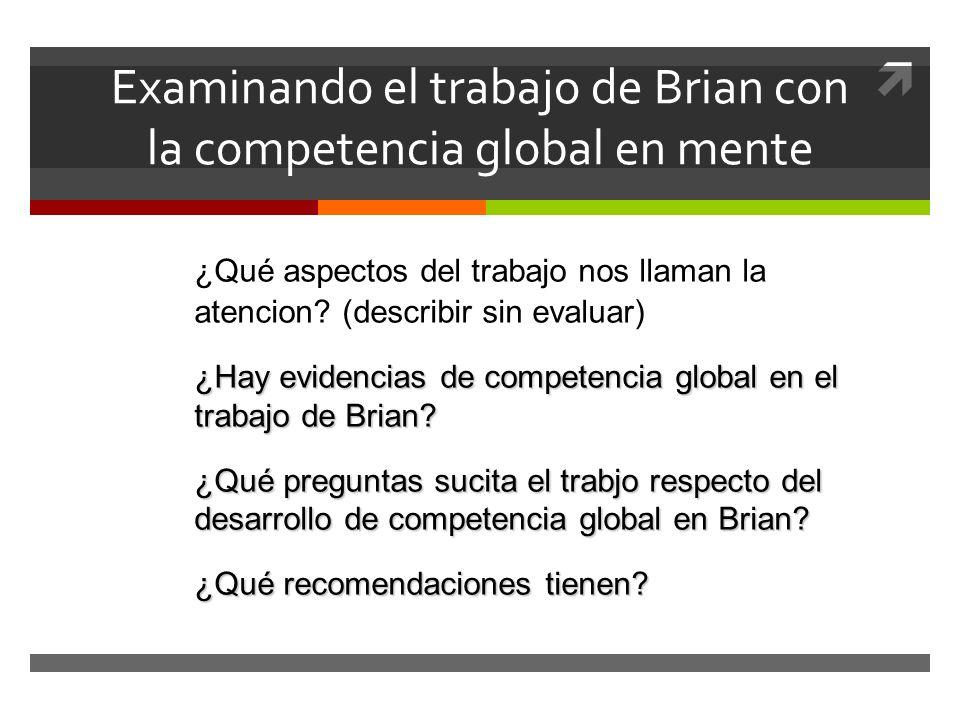 Examinando el trabajo de Brian con la competencia global en mente