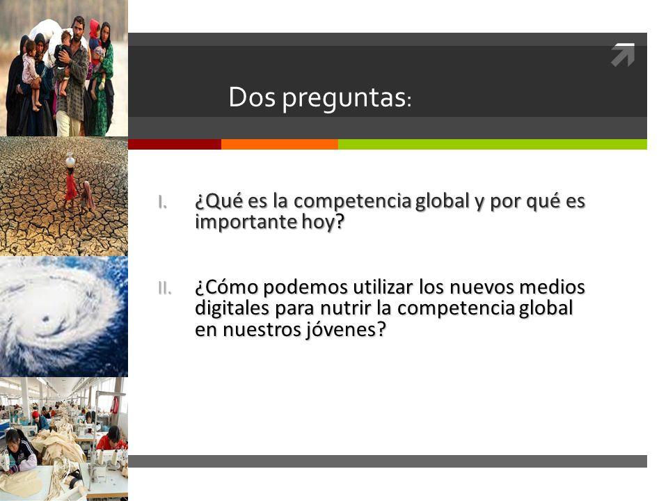 Dos preguntas: ¿Qué es la competencia global y por qué es importante hoy