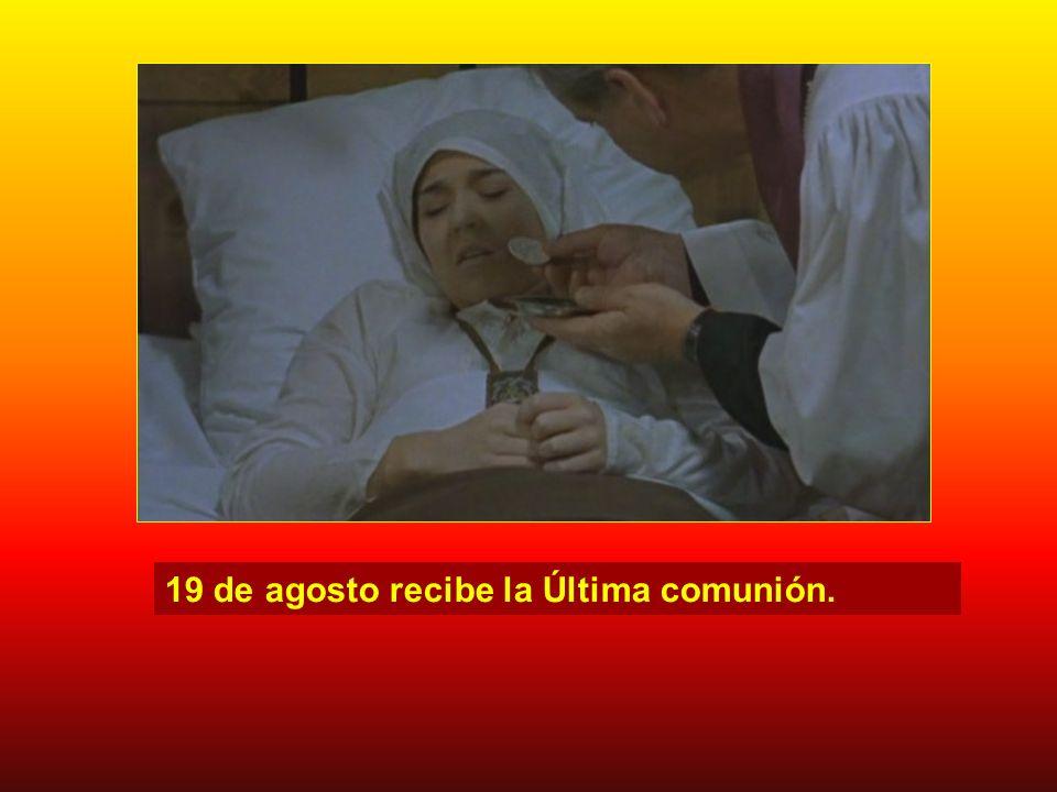 19 de agosto recibe la Última comunión.