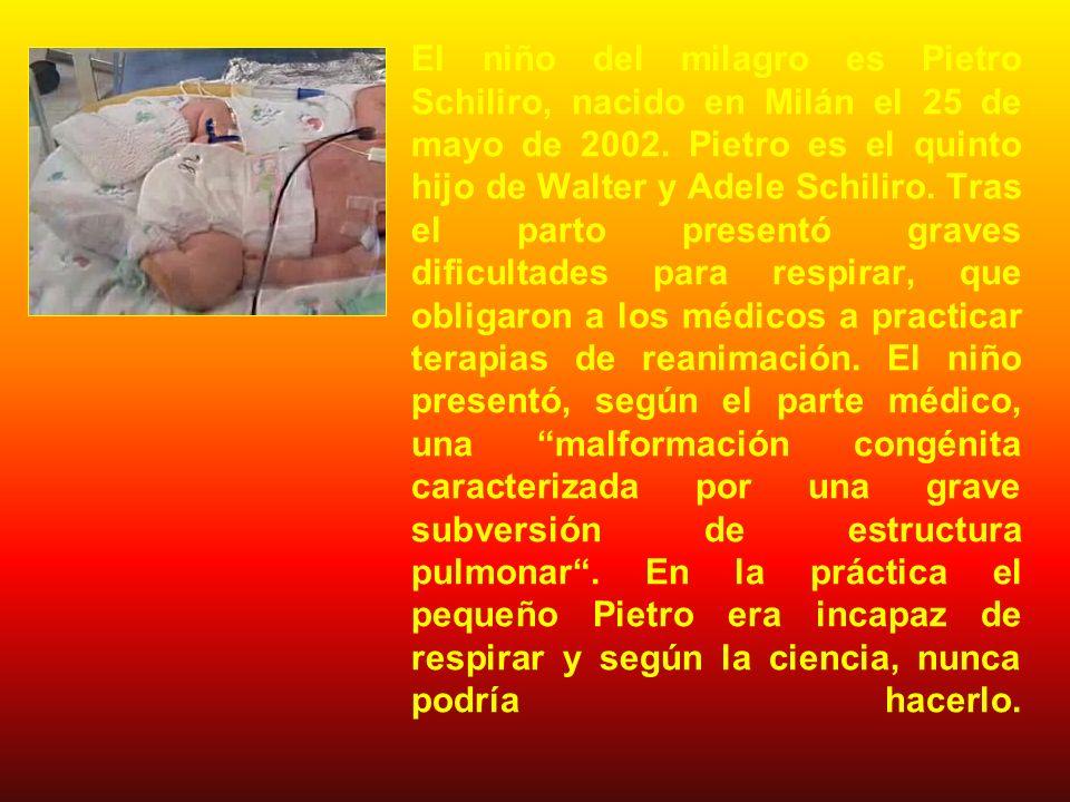 El niño del milagro es Pietro Schiliro, nacido en Milán el 25 de mayo de 2002.