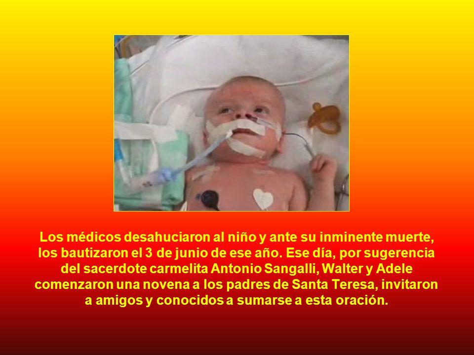 Los médicos desahuciaron al niño y ante su inminente muerte, los bautizaron el 3 de junio de ese año.