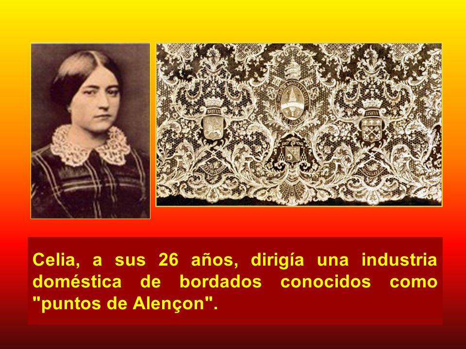 Celia, a sus 26 años, dirigía una industria doméstica de bordados conocidos como puntos de Alençon .