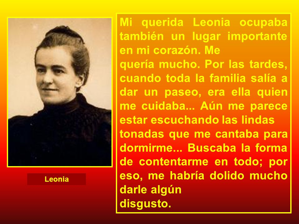 Mi querida Leonia ocupaba también un lugar importante en mi corazón. Me
