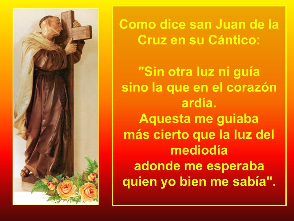 Como dice san Juan de la Cruz en su Cántico: