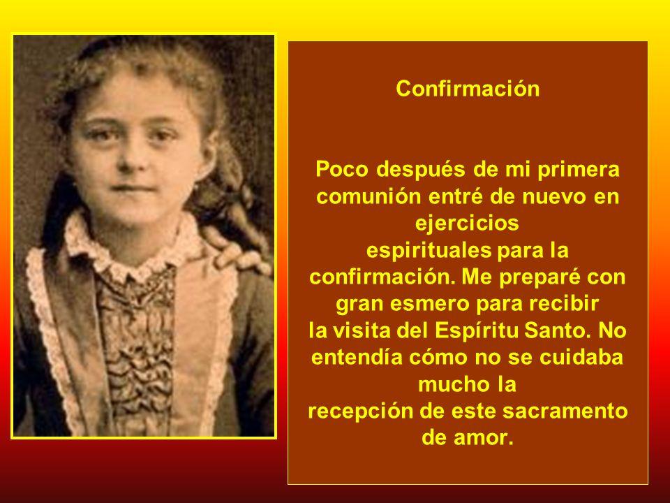 Confirmación Poco después de mi primera comunión entré de nuevo en ejercicios espirituales para la confirmación.