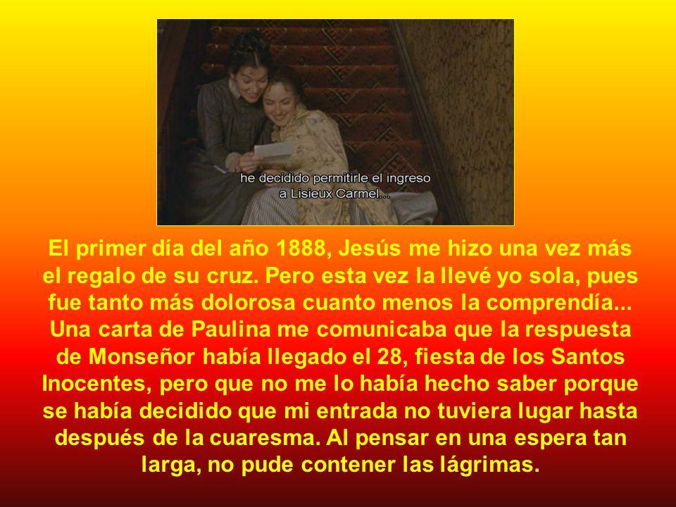 El primer día del año 1888, Jesús me hizo una vez más el regalo de su cruz.