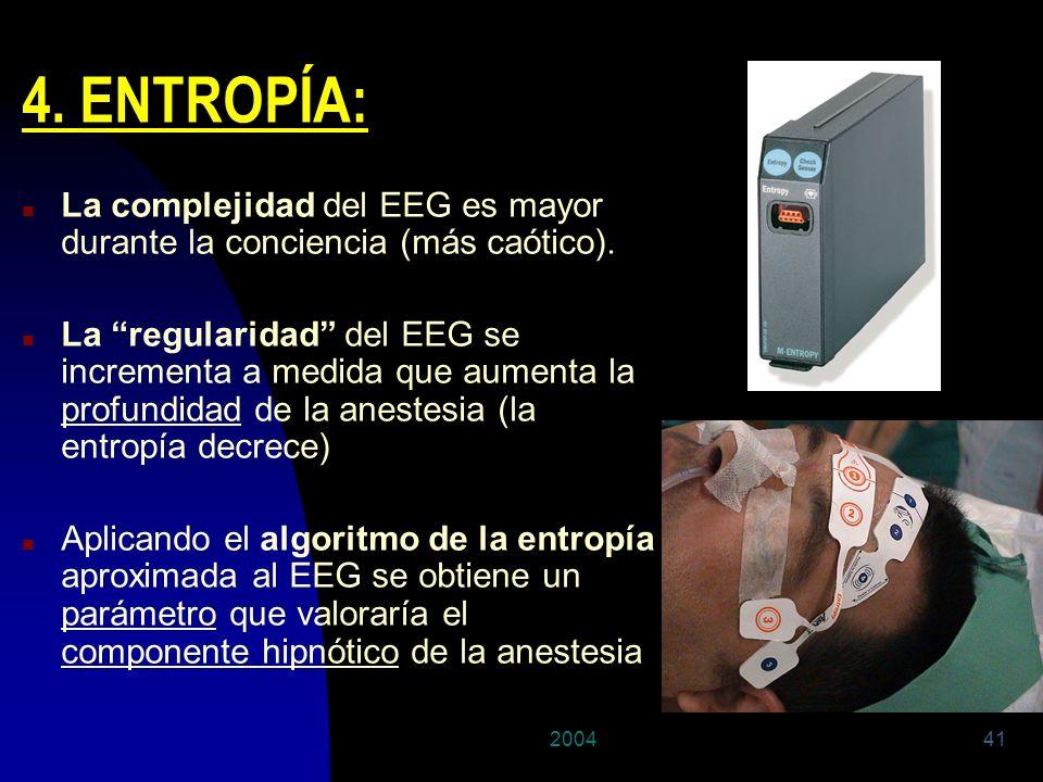 29/03/20174. ENTROPÍA: La complejidad del EEG es mayor durante la conciencia (más caótico).