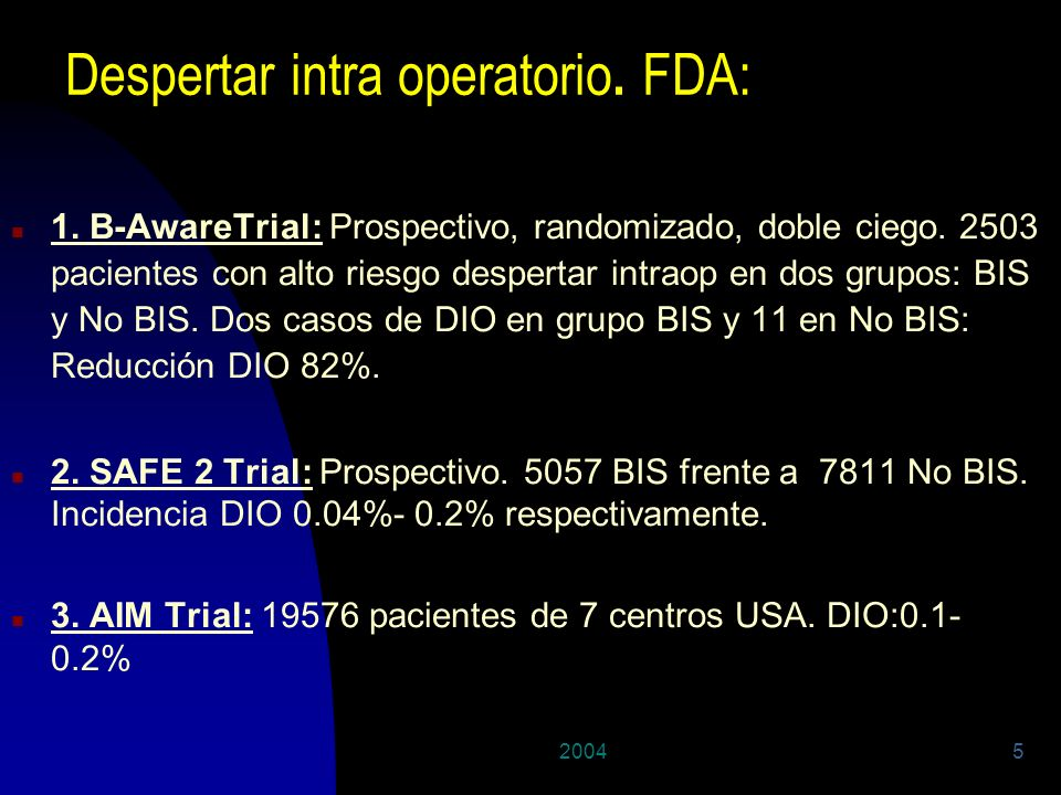 Despertar intra operatorio. FDA: