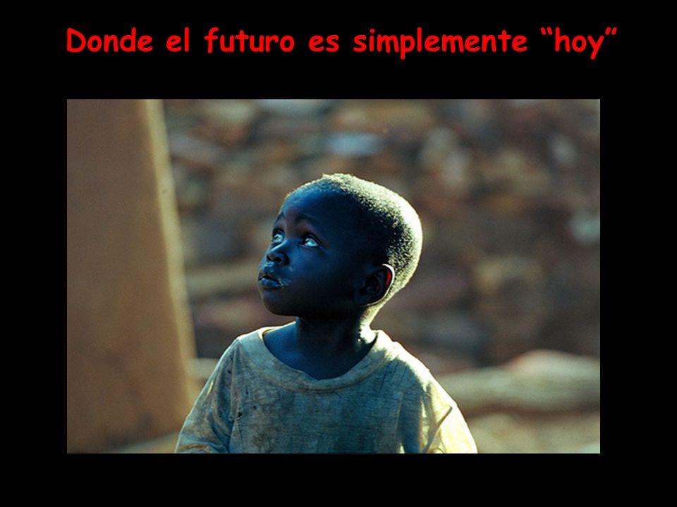 Donde el futuro es simplemente hoy