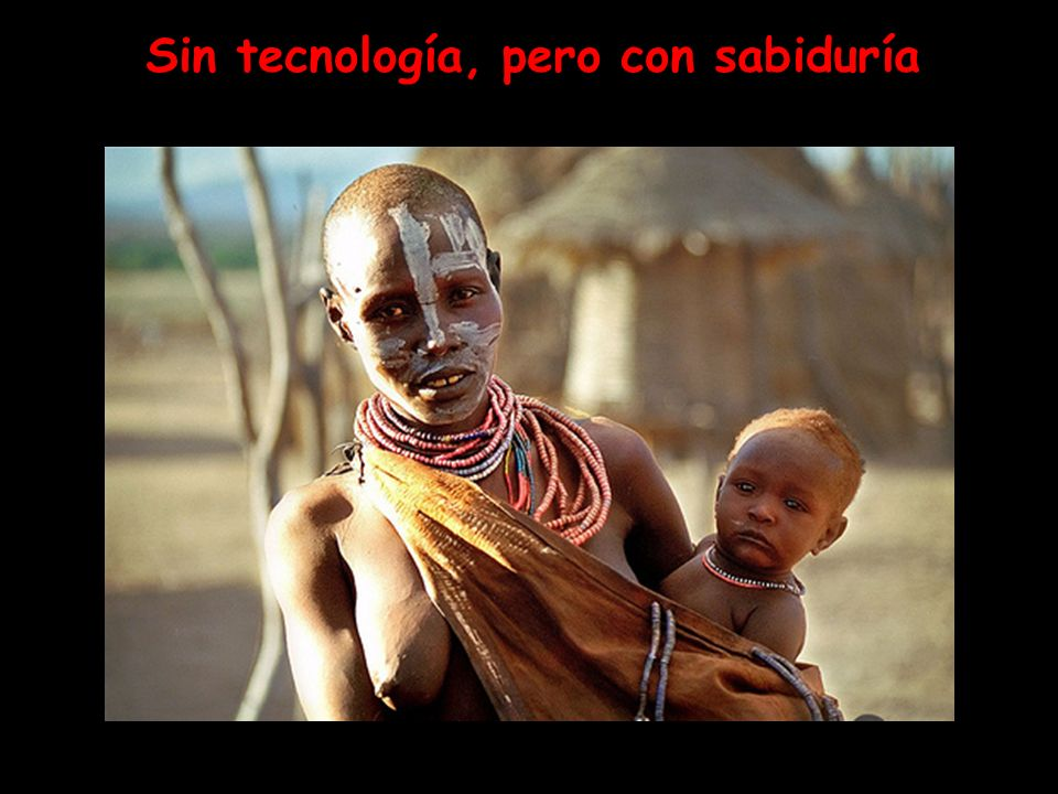 Sin tecnología, pero con sabiduría