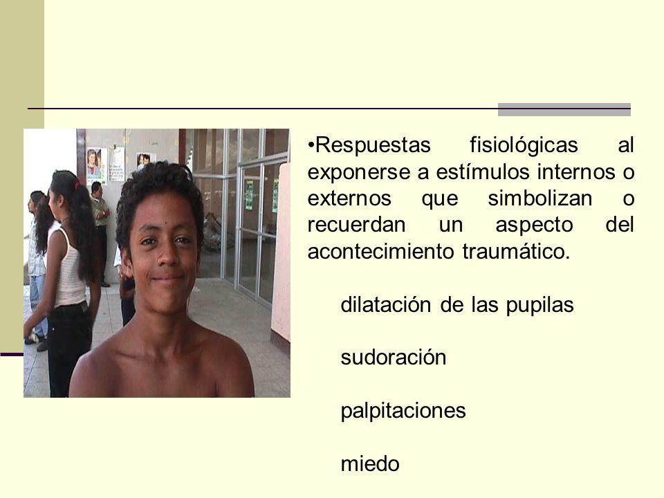 Respuestas fisiológicas al exponerse a estímulos internos o externos que simbolizan o recuerdan un aspecto del acontecimiento traumático.