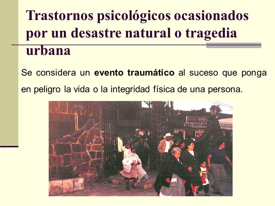 Trastornos psicológicos ocasionados por un desastre natural o tragedia urbana