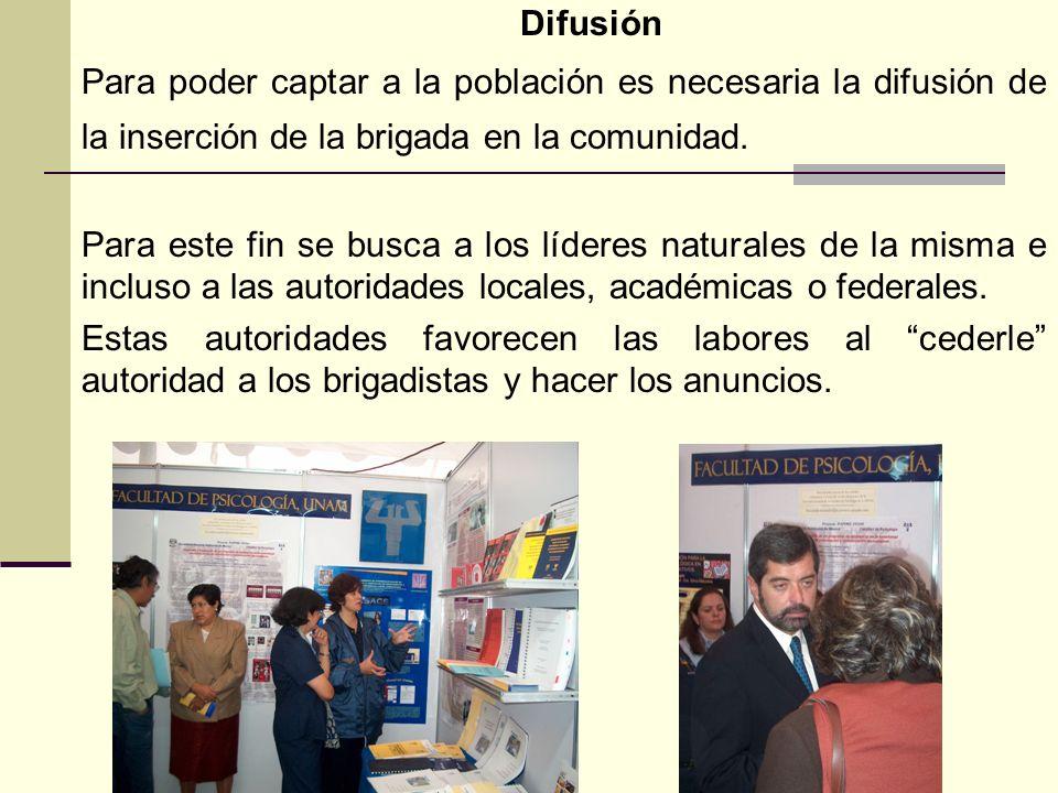 Difusión Para poder captar a la población es necesaria la difusión de la inserción de la brigada en la comunidad.