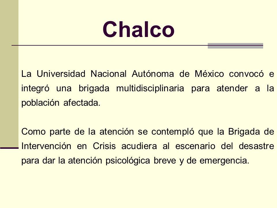 Chalco La Universidad Nacional Autónoma de México convocó e integró una brigada multidisciplinaria para atender a la población afectada.