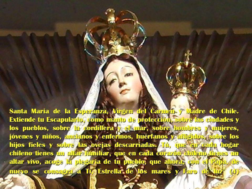 Santa Maria de la Esperanza, Virgen del Carmen y Madre de Chile