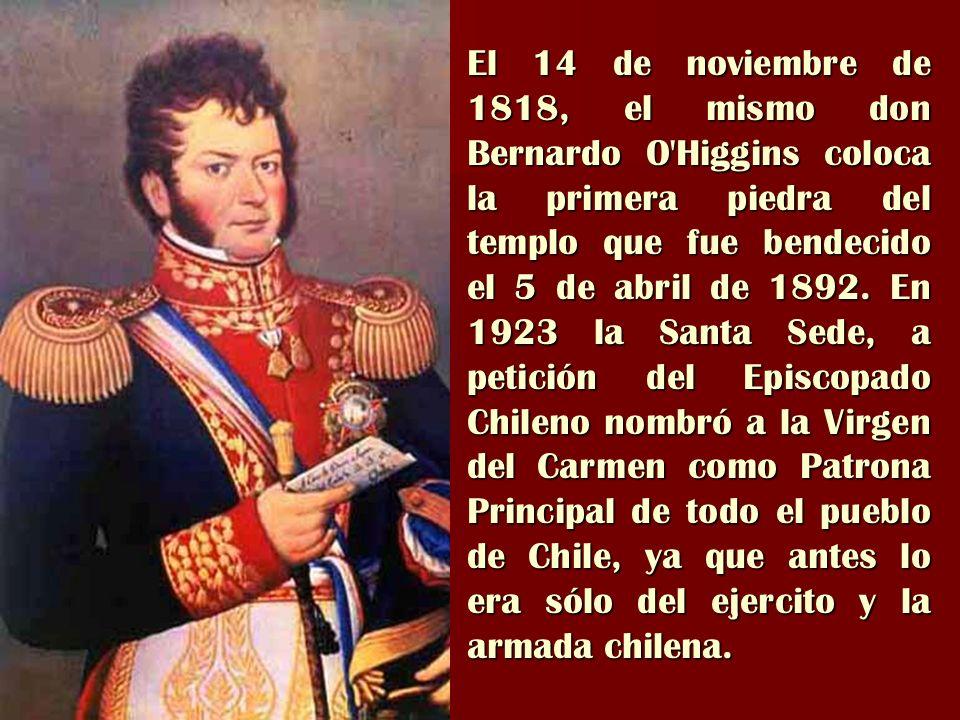 El 14 de noviembre de 1818, el mismo don Bernardo O Higgins coloca la primera piedra del templo que fue bendecido el 5 de abril de 1892.