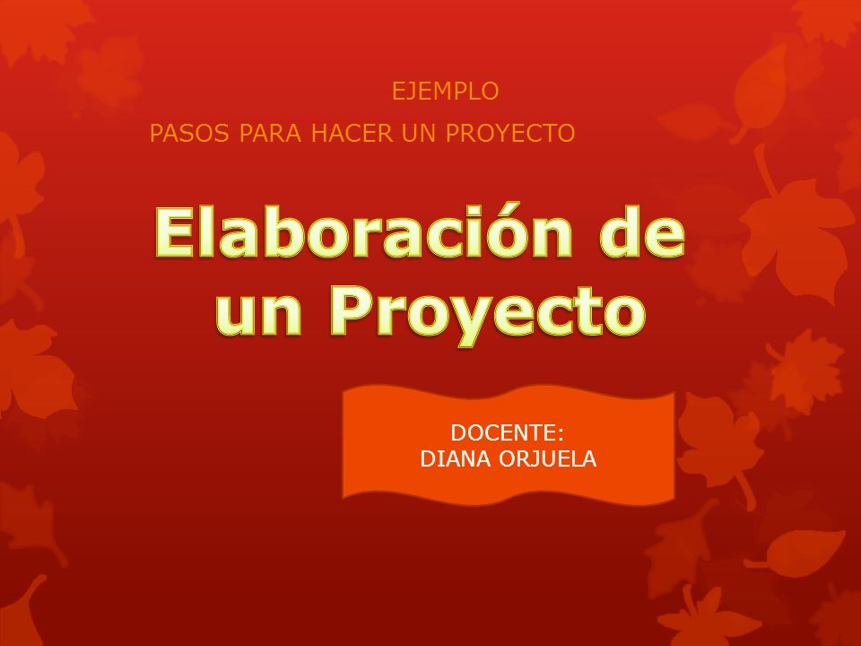 Ejemplo Pasos Para Hacer Un Proyecto Ppt Video Online