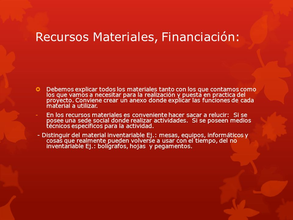 Recursos Materiales, Financiación:
