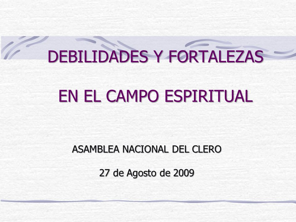 DEBILIDADES Y FORTALEZAS EN EL CAMPO ESPIRITUAL