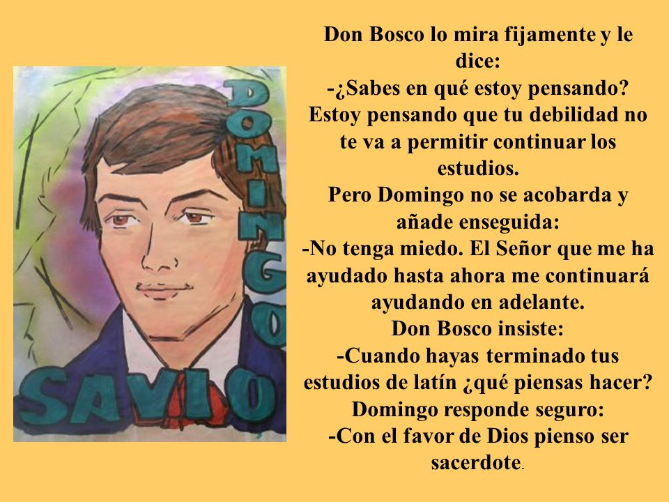 Don Bosco lo mira fijamente y le dice: