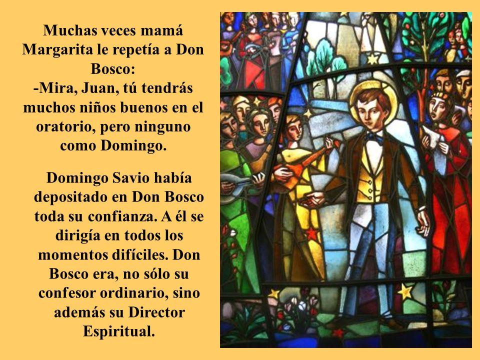 Muchas veces mamá Margarita le repetía a Don Bosco: