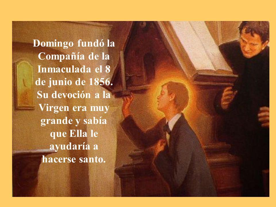 Domingo fundó la Compañía de la Inmaculada el 8 de junio de 1856