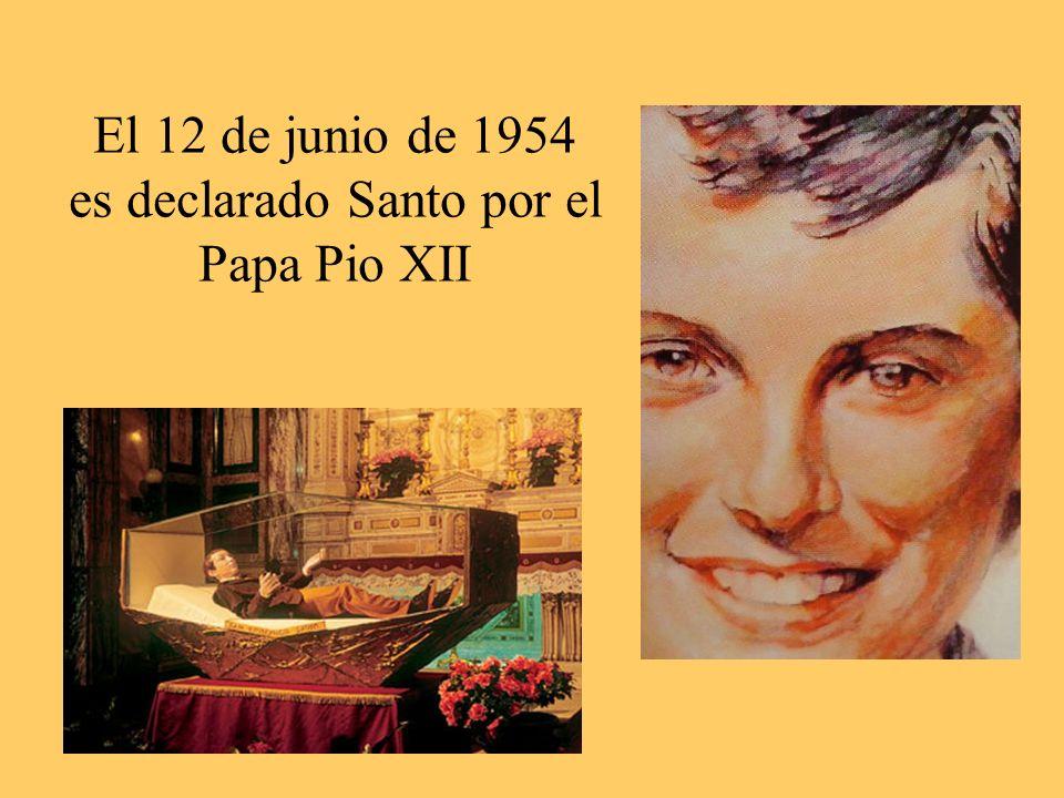 El 12 de junio de 1954 es declarado Santo por el Papa Pio XII