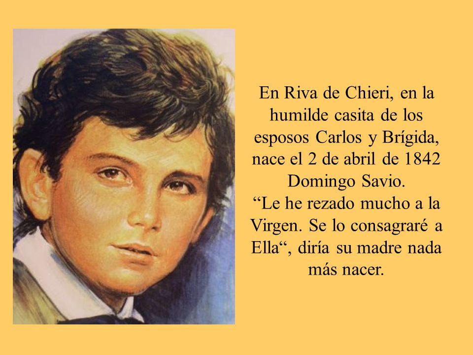 En Riva de Chieri, en la humilde casita de los esposos Carlos y Brígida, nace el 2 de abril de 1842 Domingo Savio.