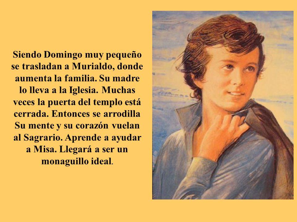 Siendo Domingo muy pequeño se trasladan a Murialdo, donde aumenta la familia. Su madre lo lleva a la Iglesia. Muchas veces la puerta del templo está cerrada. Entonces se arrodilla