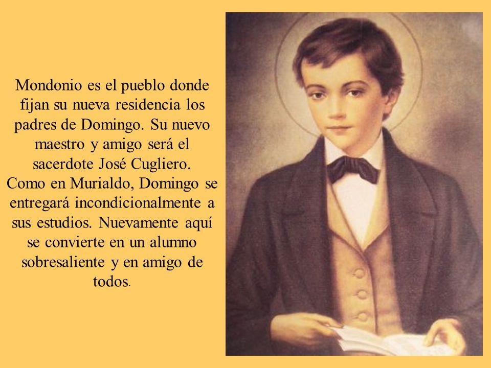 Mondonio es el pueblo donde fijan su nueva residencia los padres de Domingo. Su nuevo maestro y amigo será el sacerdote José Cugliero.