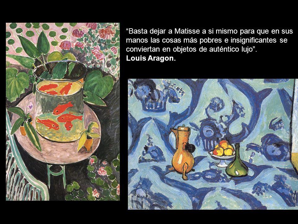 Basta dejar a Matisse a si mismo para que en sus manos las cosas más pobres e insignificantes se conviertan en objetos de auténtico lujo .