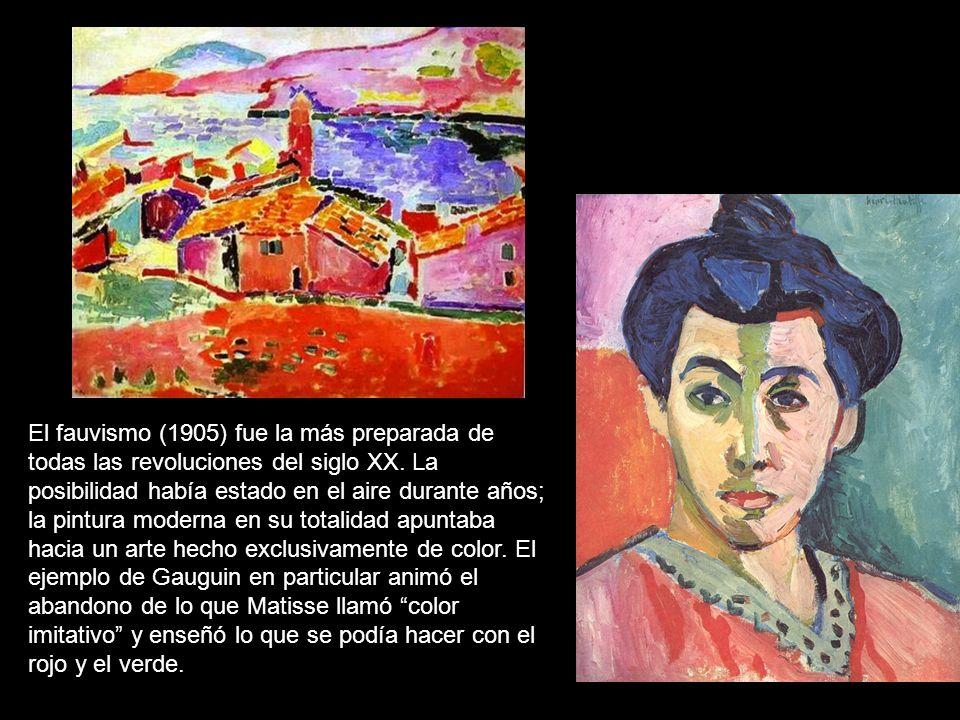 El fauvismo (1905) fue la más preparada de todas las revoluciones del siglo XX.